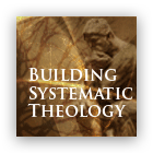 Building Systematic Theology cover art
