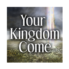 Your Kingdom Come: The Doctrine Of Eschatology cover art